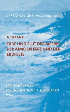 Ebbe und Flut des Meeres der Atmosphäre und der Erdfeste von Defant,  Albert