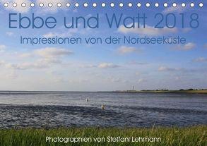 Ebbe und Watt 2018. Impressionen von der Nordseeküste (Tischkalender 2018 DIN A5 quer) von Lehmann,  Steffani