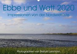 Ebbe und Watt 2020. Impressionen von der Nordseeküste (Wandkalender 2020 DIN A2 quer) von Lehmann,  Steffani