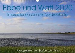 Ebbe und Watt 2020. Impressionen von der Nordseeküste (Wandkalender 2020 DIN A3 quer) von Lehmann,  Steffani