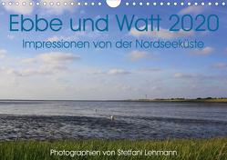 Ebbe und Watt 2020. Impressionen von der Nordseeküste (Wandkalender 2020 DIN A4 quer) von Lehmann,  Steffani