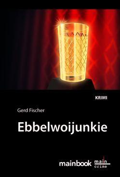 Ebbelwoijunkie von Fischer,  Gerd