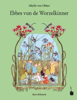 Ebbes vun de Worzelkinner von Sauer,  Walter, von Olfers,  Sibylle