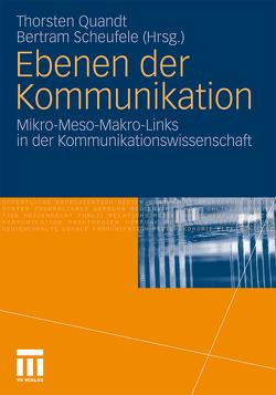 Ebenen der Kommunikation von Quandt,  Thorsten, Scheufele,  Bertram