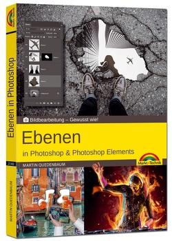 Ebenen in Adobe Photoshop CC und Photoshop Elements – Gewusst wie von Quedenbaum,  Martin