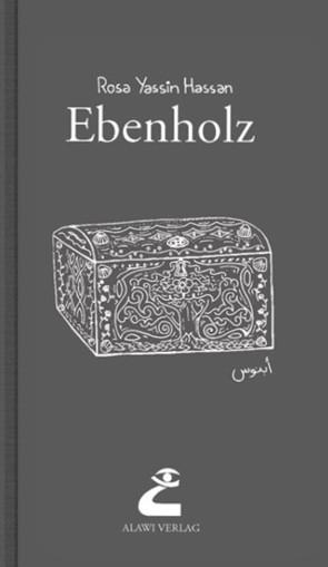 Ebenholz von Hassan,  Rosa Yassin, Tisini,  Riem