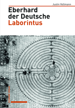 Eberhard der Deutsche, Laborintus von Vollmann,  Justin