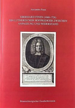 EBERHARD FINEN (1668-1726) von Braunschweigischer Geschichtsverein e.V., Faust,  Alexandra