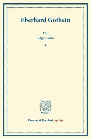Eberhard Gothein. von Salin,  Edgar