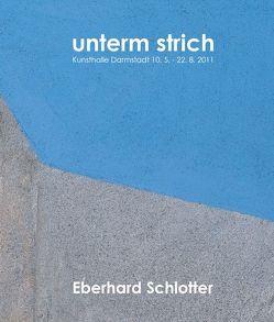 Eberhard Schlotter: unterm strich Ausstellungskatalog von Joch,  Peter, Krimmel,  Elisabeth, Rauschenbach,  Bernd