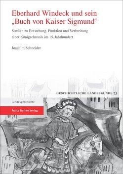 """Eberhard Windeck und sein """"Buch von Kaiser Sigmund"""" von Schneider,  Joachim"""