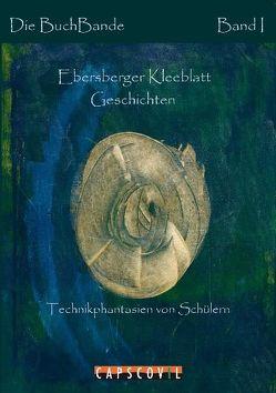 Ebersberger Kleeblatt Geschichten von Capscovil Verlag,  Glonn, Die BuchBande