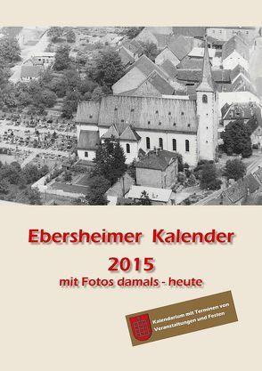 Ebersheimer Kalender 2015 von Büllesbach,  Rudolf