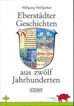 Eberstädter Geschichten aus zwölf Jahrhunderten von Weißgerber,  Wolfgang
