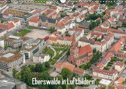 Eberswalde in Luftbildern (Wandkalender 2018 DIN A3 quer) von Roletschek,  Ralf
