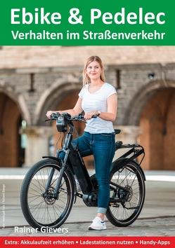 Ebike & Pedelec – Verhalten im Straßenverkehr von Gievers,  Rainer