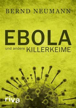 Ebola und andere Killerkeime von Neumann,  Bernd