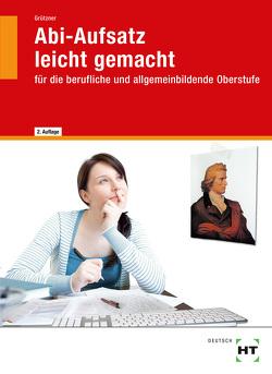 eBook inside: Buch und eBook Abi-Aufsatz leicht gemacht von Grützner,  Ulrike