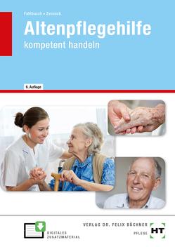 eBook inside: Buch und eBook Altenpflegehilfe von Fahlbusch,  Heidi, Zenneck,  Hans-Udo