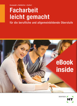 eBook inside: Buch und eBook Facharbeit leicht gemacht von Dr. Grunwald,  Karola, Helldörfer,  Thomas, Seifert,  Undine