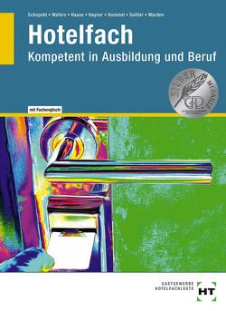 eBook inside: Buch und eBook Hotelfach von Haase,  Jürgen, Hayner,  Dörte, Hummel,  Michael, Sattler,  Hans-Peter, Schopohl,  Michael, Warden,  Sandra, Wefers,  Heinz-Peter