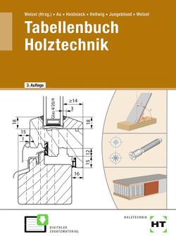 eBook inside: Buch und eBook Tabellenbuch Holztechnik von Au,  Günther, Heidsieck,  Erich, Hellwig,  Uwe, Jungebloed,  Johannes, Welzel,  Ole