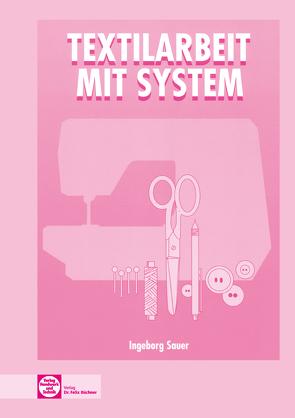 eBook inside: Buch und eBook Textilarbeit mit System von Sauer,  Ingeborg