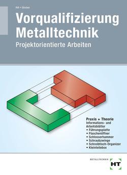 eBook inside: Buch und eBook Vorqualifizierung Metalltechnik von Glocker,  Werner, Riß,  Manfred