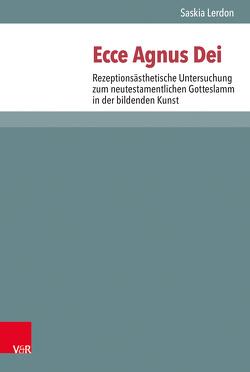 Ecce Agnus Dei von Ebner,  Martin, Lampe,  Peter, Lerdon,  Saskia, Schreiber,  Stefan, Zangenberg,  Jürgen