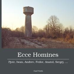 Ecce Homines von Veith,  Carl