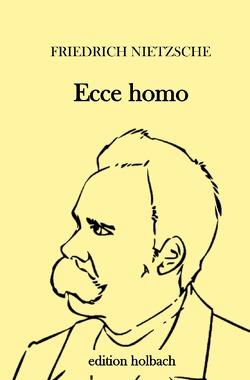 Ecce homo von Nietzsche,  Friedrich