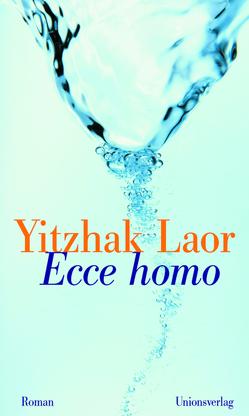 Ecce homo von Laor,  Yitzhak, Lemke,  Markus