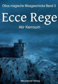 Ecce Rege von Kerroum,  Atir