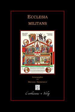 Ecclesia militans von Barthold,  Claudia, Fiedrowicz,  Michael, Thurn,  Jörg