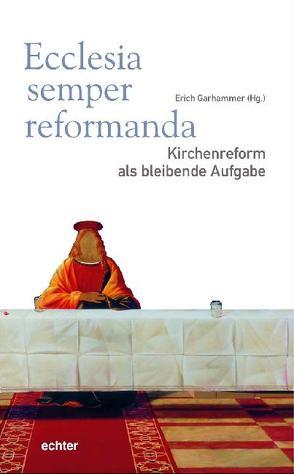 Ecclesia semper reformanda von Garhammer,  Erich