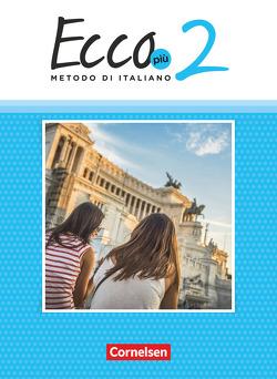 Ecco – Italienisch für Gymnasien – Ecco Più – Ausgabe 2020 – Band 2 von Legler,  Rosmarie, Mintchev,  Robert, Quarantelli,  Mariella, Scheitza,  Jan, Volk,  Philipp