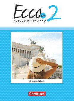 Ecco – Italienisch für Gymnasien – Ecco Più – Ausgabe 2020 – Band 2 von Volk,  Philipp