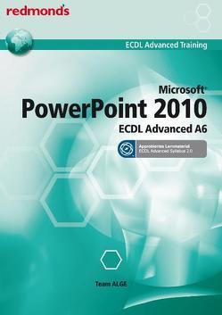 ECDL ADVANCED POWERPOINT 2010 A6 – Sylllabus 2.0 von Team ALGE