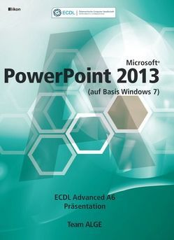 ECDL Advanced PowerPoint 2013 (auf Basis Windows 7)