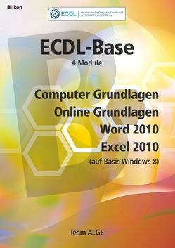 ECDL Base Bundle 4 Module, Computer Grundlagen, Online Grundlagen, Word 2010, Excel 2010 (auf Basis Windows 8)
