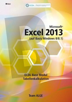 ECDL Base Excel 2013 Modul Tabellenkalkulation (auf Basis Windows 8/8.1)