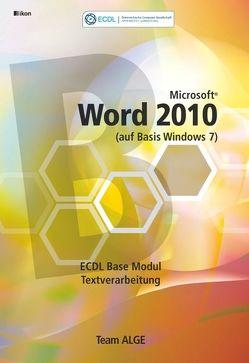 ECDL MODUL 3 / BASE WORD 2010 – Syllabus 5.0 SBNr. 111.268 von Team ALGE