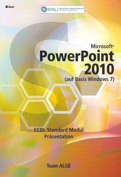 ECDL MODUL 6 / STANDARD POWERPOINT 2010 – Syllabus 5.0 SBNr. 111.271 von Team ALGE