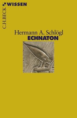 Echnaton von Schlögl,  Hermann A