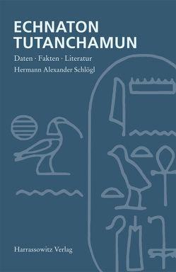 Echnaton – Tutanchamun von Schlögl,  Hermann A