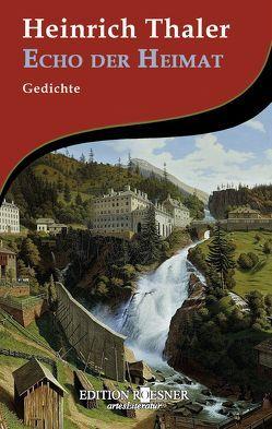 Echo der Heimat von Schirhuber,  Erich, Thaler,  Heinrich