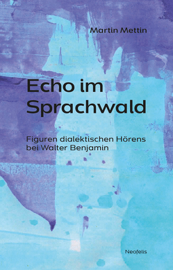 Echo im Sprachwald von Mettin,  Martin