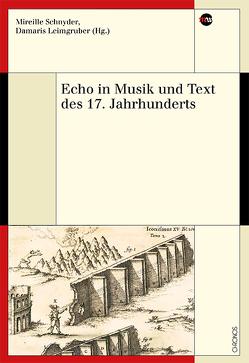 Echo in Musik und Text des 17. Jahrhunderts von Leimgruber,  Damaris, Schnyder,  Mireille