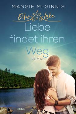 Echo Lake – Liebe findet ihren Weg von Koonen,  Angela, McGinnis,  Maggie