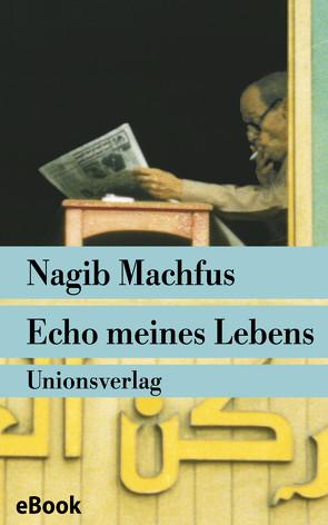 Echo meines Lebens von Gordimer,  Nadine, Kilias,  Doris, Machfus,  Nagib